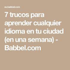 7 trucos para aprender cualquier idioma en tu ciudad (en una semana) - Babbel.com