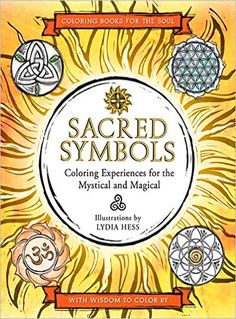 Sacred Symbols Coloring Book Is Illustrated By Lydia Hess And Designed To Soothe Your Soul See The Video Flip Through Of This Art Therapy