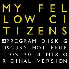 My Fellow Citizens - Program Disk incl. GusGus Remix