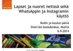 Lapset ja nuoret netissä sekä WhatsAppin ja Instagramin käyttö by Pauliina Mäkelä, Kinda, http://kinda.fi/posts/lapset-ja-nuoret-netissa-seka-whatsappin-ja-instagramin-kaytto