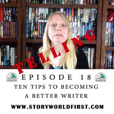 1.18 – Ten Tips to Becoming a Better Writer – Storyworld First