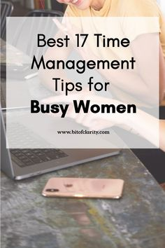17 Best Time Management Tips for Busy Women - Bit of Clarity Time Management Activities, Time Management Quotes, Time Management Techniques, Time Management Tools, Effective Time Management, Time Management Strategies, Working Mom Tips, Improve Productivity, How To Stop Procrastinating