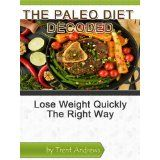 The Paleo Diet Decoded: Lose Weight Quickly The Right Way (Kindle Edition)  http://totalproductreview.com