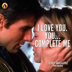 """Tom Cruise in Jerry Maguire: """"I love you. You… you complete me."""" #quote #moviequote"""