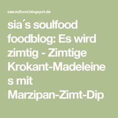 sia´s soulfood foodblog: Es wird zimtig - Zimtige Krokant-Madeleines mit Marzipan-Zimt-Dip