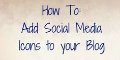 Adding social media icons to your blog | Making your blog social