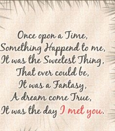 Once upon a time....I met you.