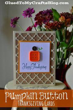 Pumpkin Button Thanksgiving Cards {Crafts}