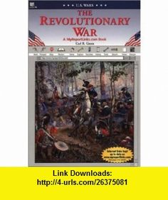The American Revolution A MyReportLinks.com Book (U.S. Wars) (9780766050891) Carl R. Green , ISBN-10: 0766050890  , ISBN-13: 978-0766050891 ,  , tutorials , pdf , ebook , torrent , downloads , rapidshare , filesonic , hotfile , megaupload , fileserve