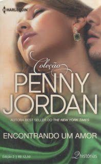 Meus Romances Blog: Encontrando Um Amor - Penny Jordan - Coleção Penny...