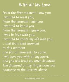 From the first moment i saw you, i wanted to meet you, from the moment i met you, i wanted to know you, from the moment i knew you, i was in love with you, i wanted to share my life with you... ... and from that moment to this...