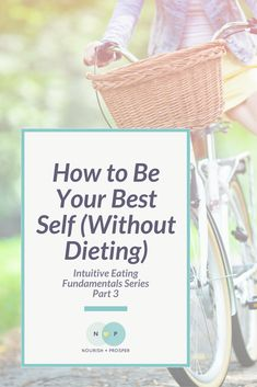 How to Be Your Best Self (Without Dieting) - Intuitive Eating Fundamentals Series Part 3 -- Emotional Eating | Body Image | Self Care | Exercise | Fitness | Body Positive | Binge Eating