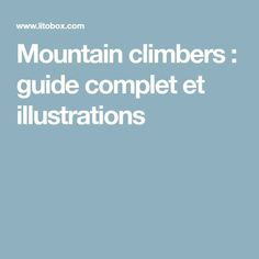 Mountain climbers : guide complet et illustrations