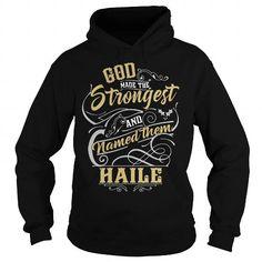 HAILE HAILEBIRTHDAY HAILEYEAR HAILEHOODIE HAILENAME HAILEHOODIES  TSHIRT FOR YOU