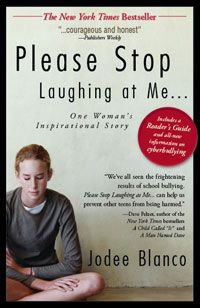 Please Stop Laughing at Me by Jodee Blanco... I loved this book couldn't put it down I suggest it to anyone with kids