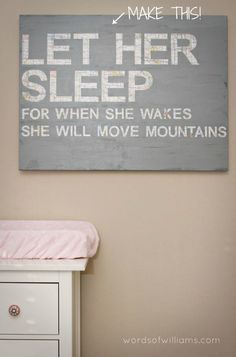 DIY Tutorial: DIY Wall Art / DIY Nursery Art - Let her sleep for when she wakes she'll move mountains Baby Kind, Baby Love, Nursery Art, Girl Nursery, Bedroom Art, Girls Bedroom, Bedroom Ideas, Frog Nursery, Bedroom Canvas