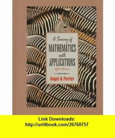 A Survey of Mathematics With Applications With Right Triangle Trigonometry Appendix (9780201857610) Allen R. Angel, Stuart R. Porter , ISBN-10: 0201857618  , ISBN-13: 978-0201857610 ,  , tutorials , pdf , ebook , torrent , downloads , rapidshare , filesonic , hotfile , megaupload , fileserve