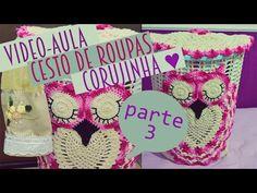 TUTORIAL: Cesto de roupa suja – Corujinha Dorminhoca (PARTE 3 / FINAL)