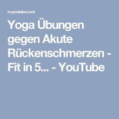 Yoga Übungen gegen Akute Rückenschmerzen - Fit in 5... - YouTube