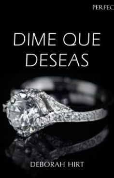 01_Dime que deseas_Saga Perfecta_Deborah Hirt (13-2016)