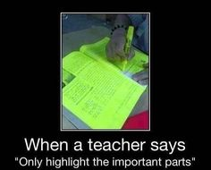 """When a teacher says """"only highlight the important parts"""" - Memes And Humor 2020 Funny School Memes, School Quotes, Funny Memes, High School Humor, Middle School Memes, It's Funny, Funny Posts, Funny Stuff, Jokes"""