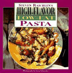 High Flavor, Low-fat Pasta Cookbook: Steven Raichlen's