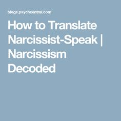 How to Translate Narcissist-Speak | Narcissism Decoded