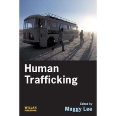 Human Trafficking edited by Maggy Lee Victim Blaming, Bonnie Jean, Human Trafficking, Anti Social, Domestic Violence, Reading, Books, Life, Libros