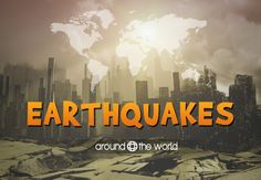 Earthquakes Around the World – Rundown (in slides) of latest or recent Earthquakes in the World with many other major and famous earthquakes around the world.