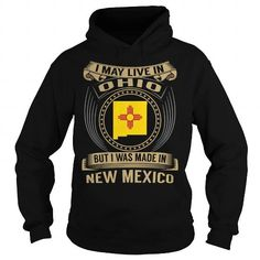 Live in Ohio - Made in New Mexico - Special T-Shirts, Hoodies (39.99$ ==► Order Here!)