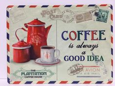 Coffee Is Always A Good Idea Vintage Retro Style Steel Wall Plaque Sign