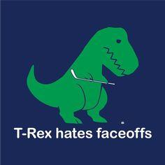 T-Rex Hates Faceoffs Hockey T-shirt
