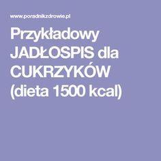 Przykładowy JADŁOSPIS dla CUKRZYKÓW (dieta 1500 kcal)