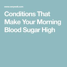Conditions That Make Your Morning Blood Sugar High