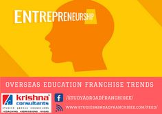 Overseas Education #Franchise Trends That Are Good News for #Entrepreneurs!!