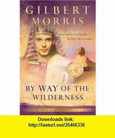 By Way of the Wilderness (Lions of Judah Series #5) (9780764229206) Gilbert Morris , ISBN-10: 0764229206  , ISBN-13: 978-0764229206 ,  , tutorials , pdf , ebook , torrent , downloads , rapidshare , filesonic , hotfile , megaupload , fileserve