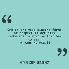 """""""Uma das formas mais sinceras de respeito é realmente ouvir o que o outro tem a dizer."""" -Bryant H. McGill #thelisteningagency #quotes #listening"""