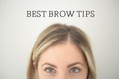 Best Brow Tips - Cupcakes and Cashmere