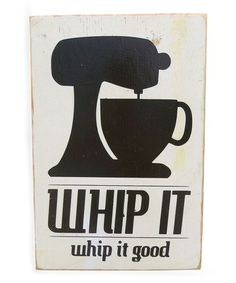 Another great find on #zulily! 'Whip It' Wood Sign #zulilyfinds
