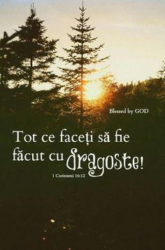 Dragoste !!! Bible Qoutes, Bible Verses, Blessed Is She, Bless The Lord, Everything Is Possible, God Loves Me, Gods Grace, Better Life, Christian Quotes