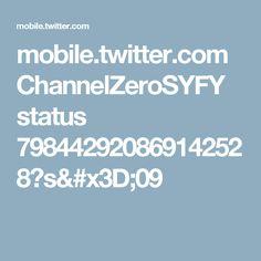 mobile.twitter.com ChannelZeroSYFY status 798442920869142528?s=09