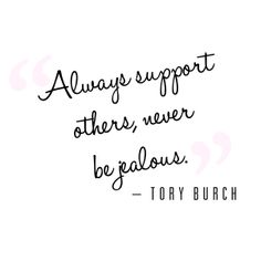 support one another and pay it forward #quote #toryburch