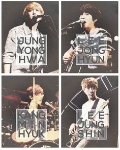 CNBLUE consists of Jung Yong-hwa (lead vocals, rhythm guitar), Lee Jong-hyun (lead guitar, vocals), Lee Jung Shin (bass guitar, vocals) and Kang Min-hyuk (drums, vocals).