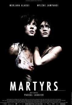 Martyrs , starring Morjana Alaoui, Mylène Jampanoï, Catherine Bégin, Robert Toupin. A young woman's quest for revenge against the people who kidnapped and tormented her as a child leads her and a friend, who is also a victim of child abuse, on a terrifying journey into a living hell of depravity. #Horror