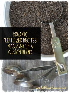 Organic Fertilizer Recipes: How to MacGyver Up a Custom Blend