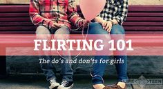 Flirting 101: The Do's and Don'ts for Girls.   So what's a girl supposed to do when she meets a guy she's interested in? Here are a few things I've learned . . .By Courtney Kissinger
