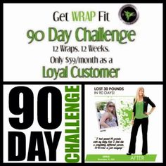 90 Day Challenge! No working out or dieting necessary, just put on the wraps and track your results!  www.thecheekywhale.com