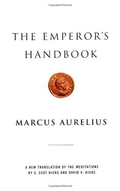 The Emperor's Handbook: A New Translation of The Meditations by Marcus Aurelius,http://www.amazon.com/dp/0743233832/ref=cm_sw_r_pi_dp_WWVNsb01TD2379GQ