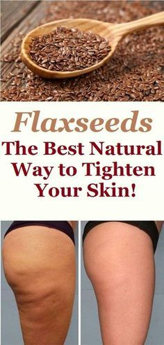 Flaxseeds - The Best Natural Way to Tighten Your Skin!