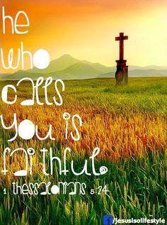 1 Thessalonians 5:24 facebook.com/jesusisalifestyle